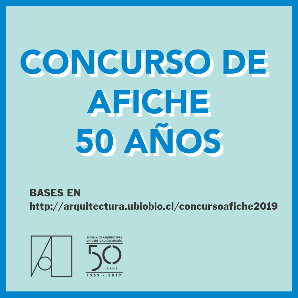 Concurso de Afiche 2019 - Escuela de Arquitectura UBB