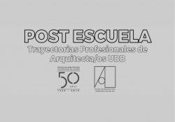 Post Escuela: Trayectorias de Arquitecta/os UBB