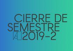 Cierre de Semestre 2019-2