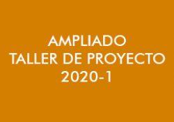 Ampliado Taller de Proyectos 2020-1
