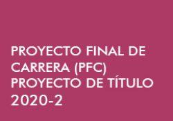 PFC / Proyecto de Título 2020-2
