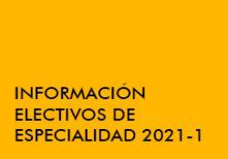 Información Electivos de Especialidad 2021-1