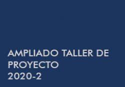 AMPLIADO TALLER DE PROYECTO 2020-2