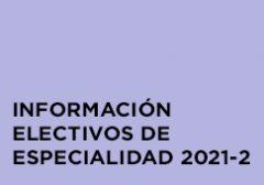 Información Electivos de Especialidad 2021-2